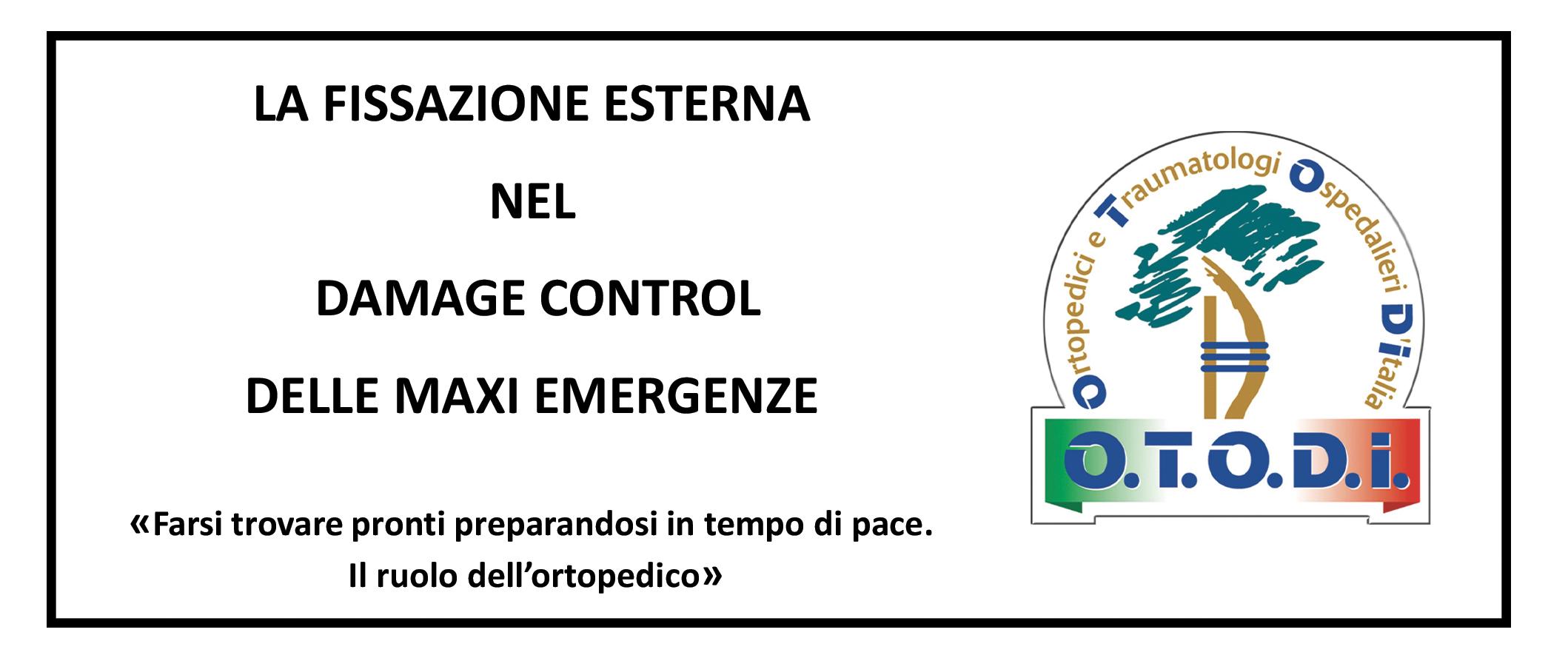 La fissazione esterna nel Demage Control delle maxi emergenze
