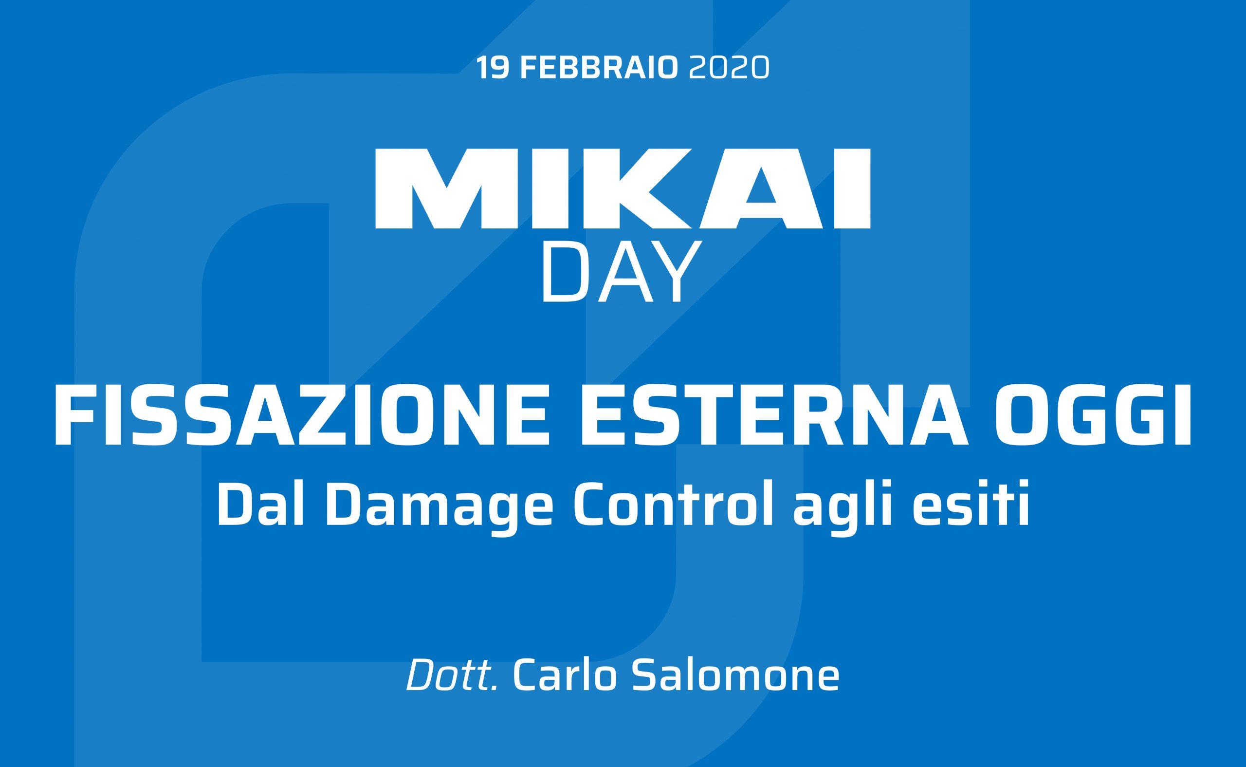 Mikai Day - Fissazione esterna